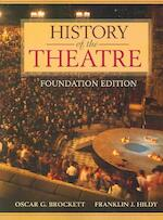 History of the Theatre - Oscar Gross Brockett, Franklin J. Hildy (ISBN 9780205473601)