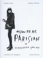 How to be Parisian - anne berest (ISBN 9780091958091)