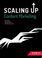 Scaling up Content Marketing - Ed Peelen, Henk Jacobs, Andries van Oers (ISBN 9789075458985)