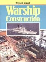 Warship construction - Bernard Ireland (ISBN 9780711015944)