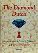 The diamond Dutch defence - Viktor Moskalenko (ISBN 9789056914417)