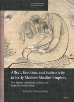 Affect, Emotion, and Subjectivity in Early Modern Muslim Empires: New Studies in (ISBN 9789004340473)
