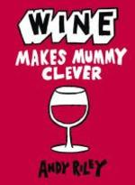 Wine Makes Mummy Clever - Andy Riley (ISBN 9781444711035)