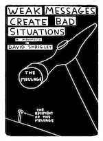 Weak messages create bad situations : a manifesto - David Shrigley (ISBN 9781782114055)