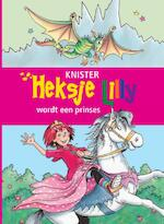 Heksje Lilly wordt een prinses - KNISTER (ISBN 9789020683219)