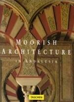 Moorish architecture in Andalusia - Marianne Barrucand, Achim Bednorz (ISBN 9783822896327)