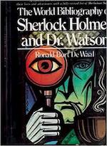 The World Bibliography of Sherlock Holmes and Dr. Watson - Ronald Burt de Waal (ISBN 9780517217597)