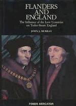 Flanders and England: A cultural bridge : the influence of the Low Countries on Tudor-Stuart England