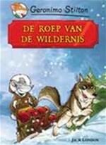 De roep van de wildernis - Geronimo Stilton, Jack London (ISBN 9789054614517)