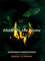 Moths to the Flame - The Seductions of Computer Technology (Paper)