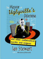 The Mayor of Uglyville's Dilemma - Ian Stewart (ISBN 9781843544753)