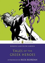 Tales of the Greek Heroes - Roger Lancelyn Green (ISBN 9780141325286)
