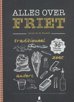 Alles over friet - Anne de la Forest (ISBN 9789023014102)