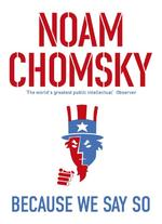 Because We Say So - Noam Chomsky (ISBN 9780241188361)