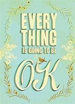 Everything Is Going to Be OK - Unknown (ISBN 9780811878777)