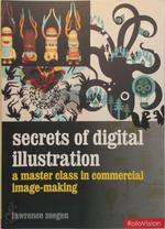 Secrets of Digital Illustration - Lawrence Zeegen (ISBN 9782940361564)