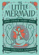 Little mermaid and other fairy tales - hans christian andersen (ISBN 9781435163683)
