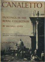 Canaletto Paintings in the Collection of Her Majesty the Queen - Michael Levey