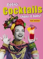 Retro Cocktails - shake it baby !