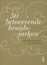 50 Betoverende Bruidsjurken - Unknown (ISBN 9789460580246)