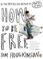 How to be Free - Hodgkinson t (ISBN 9780141022024)