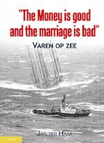The money is good, the marriage is bad - Jan ter Haar (ISBN 9789086162659)