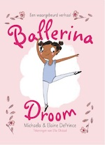 Ballerinadroom - Michaela DePrince, Elaine DePrince (ISBN 9789025113896)