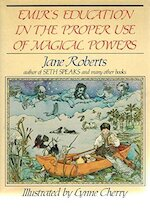 Emir's Education in the Proper Use of Magical Powers - Jane Roberts (ISBN 9780440022756)
