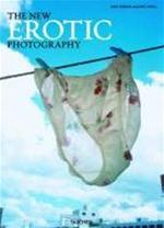 The New Erotic Photography - Dian Hanson, Eric Kroll (ISBN 9783836512428)