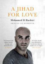 A Jihad for Love - Mohamed El Bachiri, David van Reybrouck (ISBN 9781786698001)