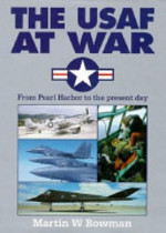 The USAF at War - Martin W. Bowman (ISBN 9781852604875)