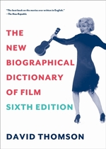 New biographical dictionary of film - sixth edition