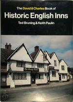 The David & Charles Book of Historic English Inns - Ted Bruning, Keith Paulin (ISBN 9780715381786)