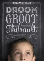 Droom groot Thibault - Petra Foulon (ISBN 9789058269553)
