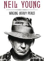 Waging heavy peace - Neil Young (ISBN 9789400502031)