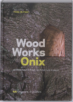 Wood Works ONIX - Hilde de Haan (ISBN 9789056626792)