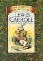 The complete illustrated works of Lewis Carroll - Lewis Carroll (ISBN 9780907486213)