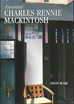 Essential Charles Rennie Mackintosh