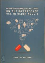 Pharmaco-Epidemiological studies on antidepressant use in older adults - Raymond Noordam (ISBN 9789463120005)