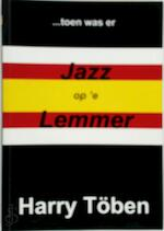 Jazz op 'e Lemmer - Harry Töben (ISBN 9789081293709)