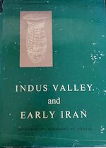 The Indus Valley and early Iran