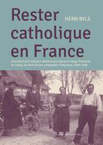 Rester Catholique en France - Henk Byls (ISBN 9789461662903)