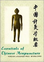 Essentials of Chinese Acupuncture - Beijing College [compiled By], Shanghai College, Nanjing College
