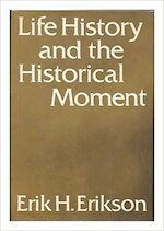 Life History and the Historical Moment - Erik Homburger Erikson (ISBN 9780393011036)