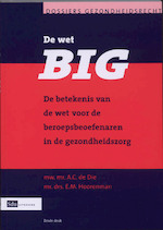 De Wet BIG - A.C. de Die, E.M. Hoorenman (ISBN 9789012126175)