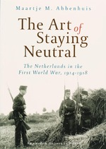 The Art of Staying Neutral - Maartje M. Abbenhuis (ISBN 9789053568187)