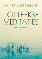Tolteekse meditaties - Don Miguel Ruiz (ISBN 9789020211108)