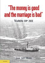 The money is good and the marriage bad - Jan ter Haar (ISBN 9789086163274)