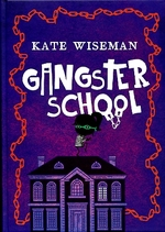 Gangsterschool - Kate Wiseman (ISBN 9789025114039)