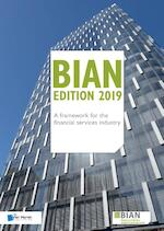 BIAN Edition 2019 – A framework for the financial services industry - Guy Rackham, Hans Tesselaar, Klaas de Groot (ISBN 9789401803151)